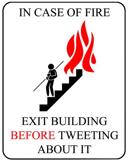 En cas de feu, sortir du bâtiment AVANT de le twitter